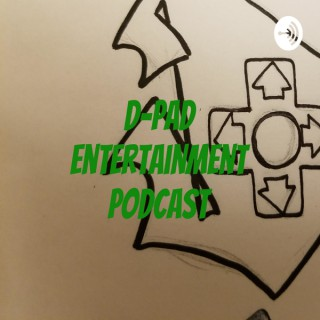 D-Pad Entertainment Podcast