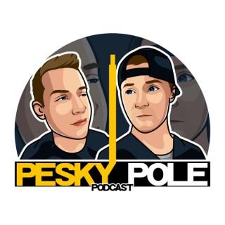 Pesky Pole Podcast