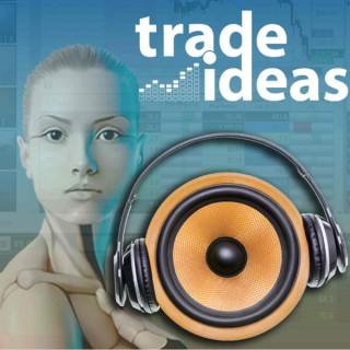 The Trade Ideas Podcast