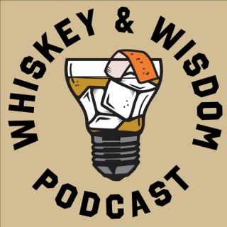 Whiskey & Wisdom Podcast