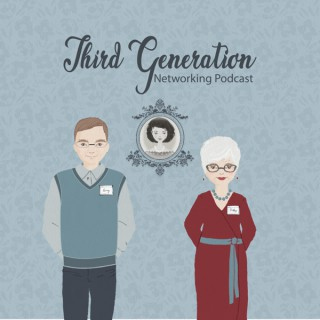 Third Generation Networking Podcast