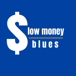 Slow Money Blues