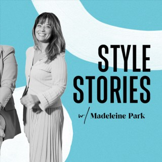 Style Stories with Madeleine Park