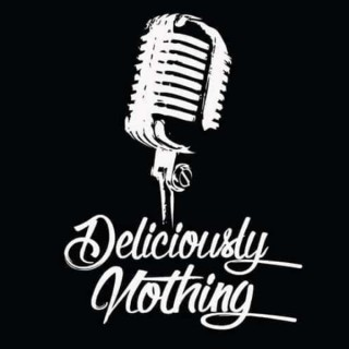Deliciously Nothing