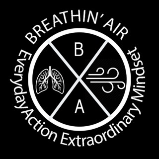Breathin' Air: Everyday Action, Extraordinary Mindset