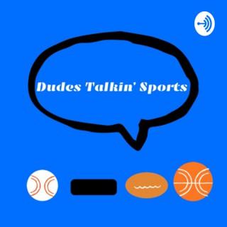 Dudes Talkin' Sports