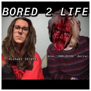 Bored 2 Life