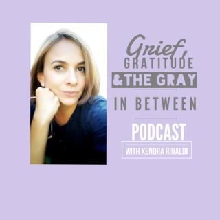 Grief, Gratitude & The Gray in Between