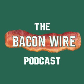 The BaconWire Podcast