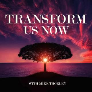 Transform Us Now