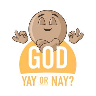 God Yay or Nay?