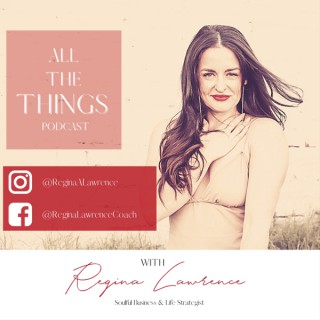 All The Things - with Regina Lawrence