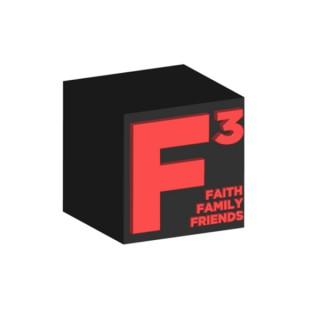 F cubed (Faith, Family and Friends)