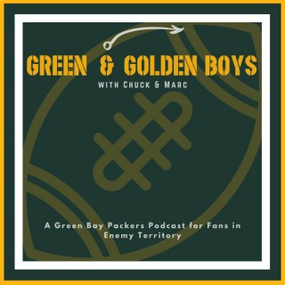 Green & Golden Boys: a Packers Podcast