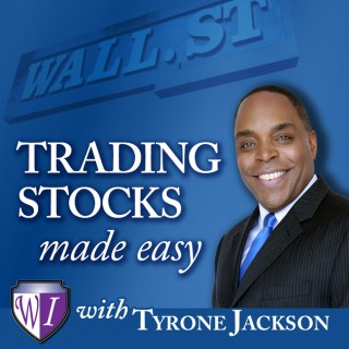 Trading Stocks Made Easy with Tyrone Jackson: Investing in Stocks | Investing Money