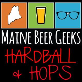 Maine Beer Geeks:  Hardball & Hops
