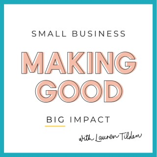 Making Good: Small Business Podcast