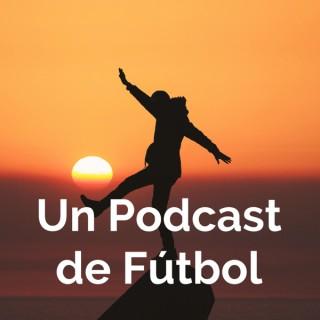Un Podcast de Fútbol