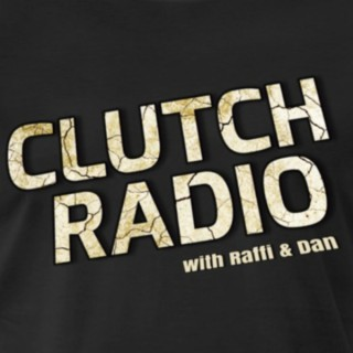 CLUTCH RADIO with RAFFI and DAN