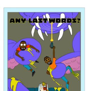 Any Last Words Pod