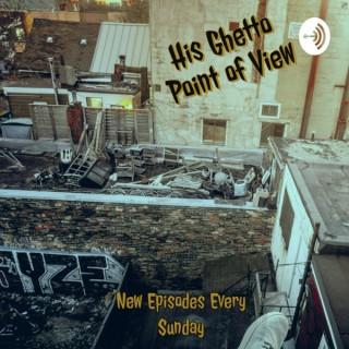 His Ghetto Point Of View (hgPOV)