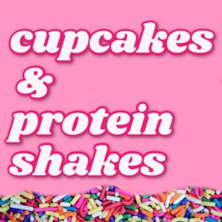 Cupcakes & Protein Shakes