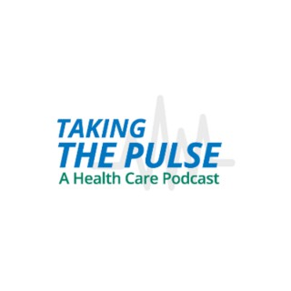 Taking the Pulse: a Health Care Podcast