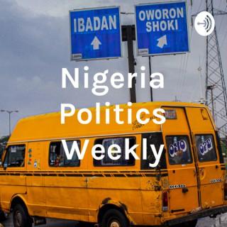 Nigeria Politics Weekly