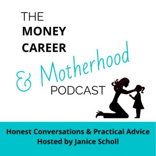 Money Career & Motherhood Podcast