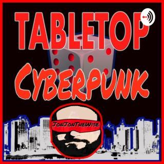 Tabletop Cyberpunk