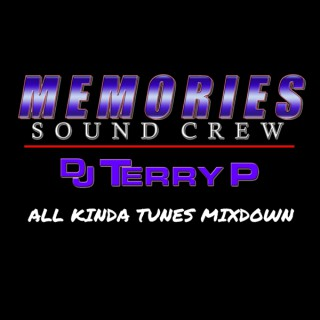 Dj Terry P (The All Kinda Tunes Mixdown)