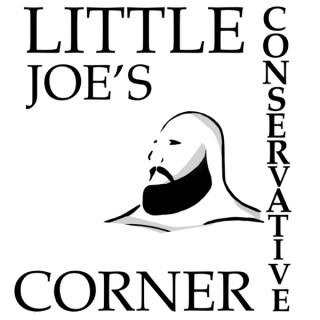 Little Joe's Conservative Corner