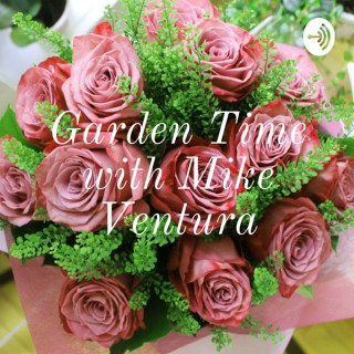 Garden Time with Mike Ventura