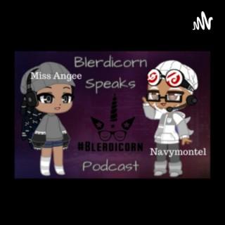 Blerdicorn Speaks!