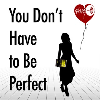 You Don't Have To Be Perfect Podcast with Vanessa Luu