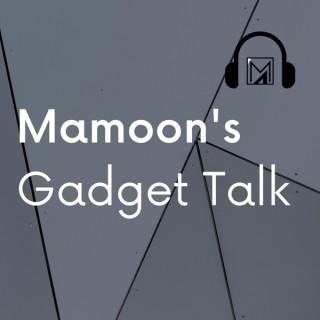 Mamoon's Gadget Talk