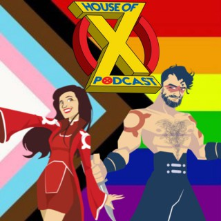 House of X - An X-Men Podcast