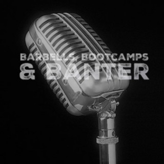 Barbells, Bootcamps and Banter