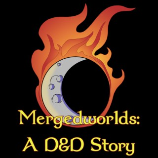 Mergedworlds - A Dungeons & Dragons Storytelling Series
