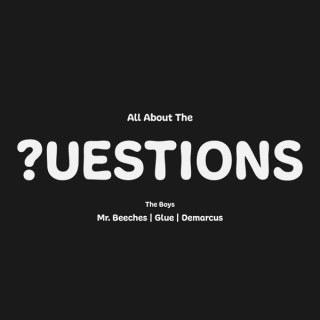All About The Questions
