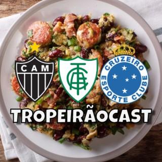 TropeirãoCast - Futebol mineiro, boa prosa e um prato de tropeiro