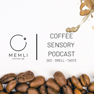 Coffee Sensory Podcast - Memli Coffee Lab