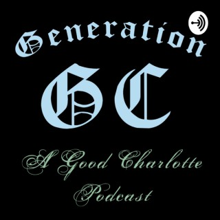 Generation GC - a Good Charlotte podcast