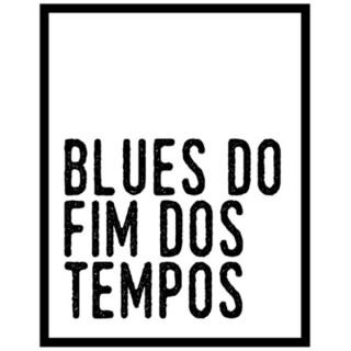 Blues do Fim dos Tempos