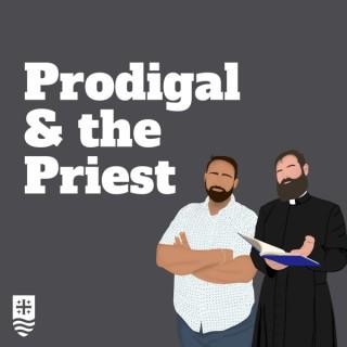 Prodigal & the Priest