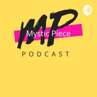 Mystic Piece Podcast