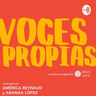 Voces Propias - Una producción de Abrazo Grupal.