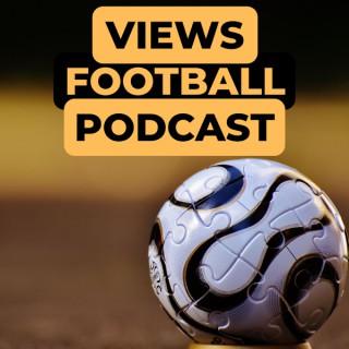 Views Football Podcast