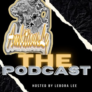 AmbitiousLy the podcast: The Black Experience