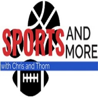 Sports and More with Chris & Thom